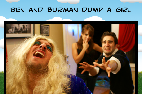 Ben and Burman Dump a Girl