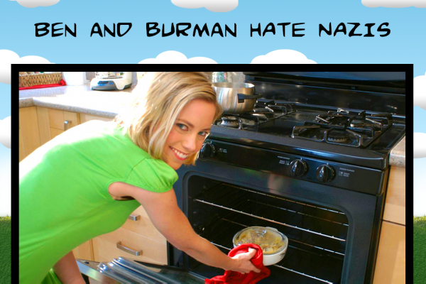 Ben and Burman Hate Nazis
