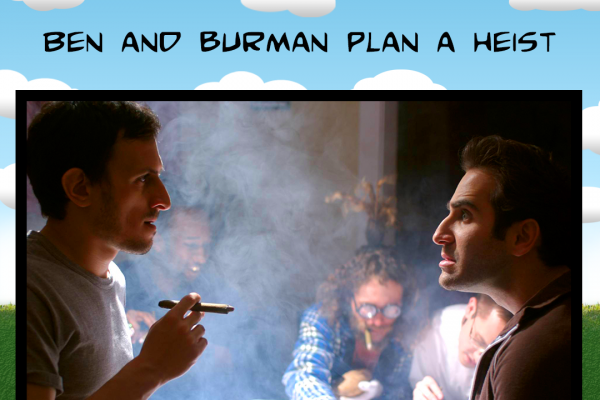 Ben and Burman Plan a Heist